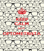 KEEP CALM SOY  OPTOMETRISTA  - Personalised Poster A4 size