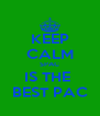KEEP CALM SPAC IS THE  BEST PAC - Personalised Poster A4 size