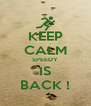 KEEP CALM SPEEDY IS BACK ! - Personalised Poster A4 size