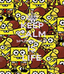 KEEP CALM SPONGE BOB IS LIFE - Personalised Poster A4 size