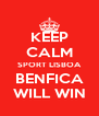 KEEP CALM SPORT LISBOA BENFICA WILL WIN - Personalised Poster A4 size