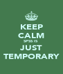 KEEP CALM SPSS IS  JUST TEMPORARY - Personalised Poster A4 size