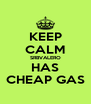 KEEP CALM SRBVALERO HAS CHEAP GAS - Personalised Poster A4 size
