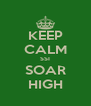 KEEP CALM SSI SOAR HIGH - Personalised Poster A4 size