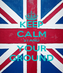 KEEP CALM STAND YOUR GROUND - Personalised Poster A4 size
