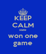 KEEP CALM state won one game - Personalised Poster A4 size