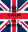 KEEP CALM & STAY BRITISH - Personalised Poster A4 size