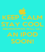 KEEP CALM STAY COOL ABDIRAHMAN WILL GET AN IPOD SOON! - Personalised Poster A4 size