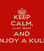 KEEP CALM, STAY REEM AND ENJOY A KULFI - Personalised Poster A4 size
