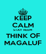KEEP CALM STAY REEM THINK OF MAGALUF - Personalised Poster A4 size