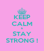 KEEP CALM & STAY STRONG ! - Personalised Poster A4 size