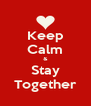 Keep Calm & Stay Together - Personalised Poster A4 size