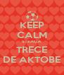 KEEP CALM STEAUA TRECE DE AKTOBE - Personalised Poster A4 size