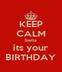KEEP CALM Stella its your BIRTHDAY - Personalised Poster A4 size