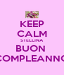 KEEP CALM STELLINA BUON  COMPLEANNO - Personalised Poster A4 size