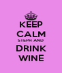 KEEP CALM STEPH AND DRINK WINE - Personalised Poster A4 size