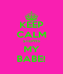 KEEP CALM STEPHS MY BABE! - Personalised Poster A4 size