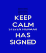KEEP CALM STEvEN PIENAAR HAS SIGNED - Personalised Poster A4 size