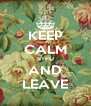 KEEP CALM STFU AND LEAVE - Personalised Poster A4 size