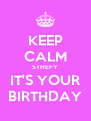 KEEP CALM STHEFY IT'S YOUR BIRTHDAY - Personalised Poster A4 size