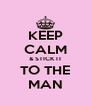 KEEP CALM & STICK IT TO THE MAN - Personalised Poster A4 size
