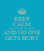 KEEP CALM Stick With The Plan AND NO ONE GETS HURT - Personalised Poster A4 size