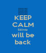 KEEP CALM Stiinta will be back - Personalised Poster A4 size