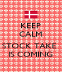 KEEP CALM  STOCK TAKE  IS COMING - Personalised Poster A4 size