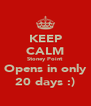 KEEP CALM Stoney Point  Opens in only 20 days :) - Personalised Poster A4 size