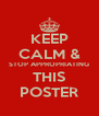 KEEP CALM & STOP APPROPRIATING THIS POSTER - Personalised Poster A4 size