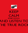 KEEP CALM STOP MIMIMI AND LISTEN TO THE TRUE ROCK - Personalised Poster A4 size