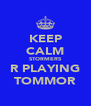 KEEP CALM STORMERS R PLAYING TOMMOR - Personalised Poster A4 size