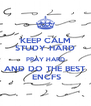 KEEP CALM STUDY HARD PRAY HARD AND DO THE BEST  ENCFS - Personalised Poster A4 size
