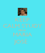 KEEP CALM STUDY JESUS MARIA JOSÉ  - Personalised Poster A4 size