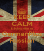 KEEP CALM & Subscribe to GermanPlus Russian - Personalised Poster A4 size