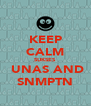 KEEP CALM SUKSES   UNAS AND SNMPTN - Personalised Poster A4 size