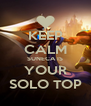 KEEP CALM SUNECA IS YOUR SOLO TOP - Personalised Poster A4 size