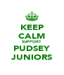 KEEP CALM SUPPORT PUDSEY JUNIORS - Personalised Poster A4 size