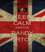 KEEP CALM SUPPORT RANDY ORTON - Personalised Poster A4 size