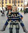 KEEP CALM SUSANNA Ti VOGLIO  BENE  - Personalised Poster A4 size