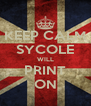 KEEP CALM SYCOLE WILL PRINT ON - Personalised Poster A4 size