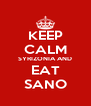 KEEP CALM SYRIZONIA AND EAT SANO - Personalised Poster A4 size