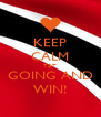 KEEP CALM T&T GOING AND WIN! - Personalised Poster A4 size