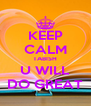 KEEP CALM TABISH U WILL DO GREAT - Personalised Poster A4 size