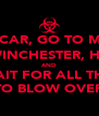 KEEP CALM, TAKE CAR, GO TO MUM'S, KILL PHILLIP GRAB LIZ, GO TO THE WINCHESTER, HAVE A NICE COLD PINT AND WAIT FOR ALL THIS TO BLOW OVER - Personalised Poster A4 size