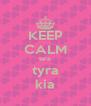 KEEP CALM tara  tyra kia - Personalised Poster A4 size