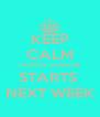 KEEP CALM TAURUS SEASON  STARTS  NEXT WEEK - Personalised Poster A4 size