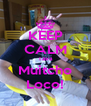 KEEP CALM Tava Muitcho Loco! - Personalised Poster A4 size