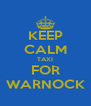 KEEP CALM TAXI FOR WARNOCK - Personalised Poster A4 size