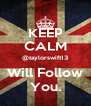 KEEP CALM @taylorswift13 Will Follow You. - Personalised Poster A4 size